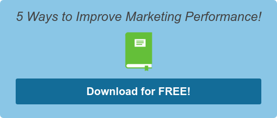 5 Ways to Improve Marketing Performance! Download for FREE!